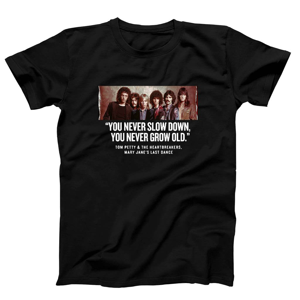 Tom Petty And The Heartbreakers Quote Men's T-Shirt - Nuu Shirtz