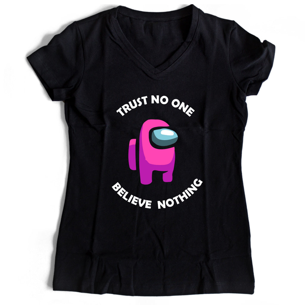 Trust No One Believe Nothing Graphic Women's V-Neck Tee T-Shirt - Nuu Shirtz