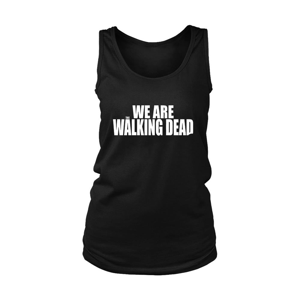 We Are The Walking Dead Women's Tank Top - Nuu Shirtz