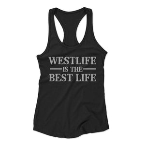 Westlife Is The Best Life Woman's Racerback Tank Top