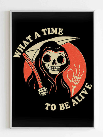 What A Time To Be Alive Poster - Nuu Shirtz
