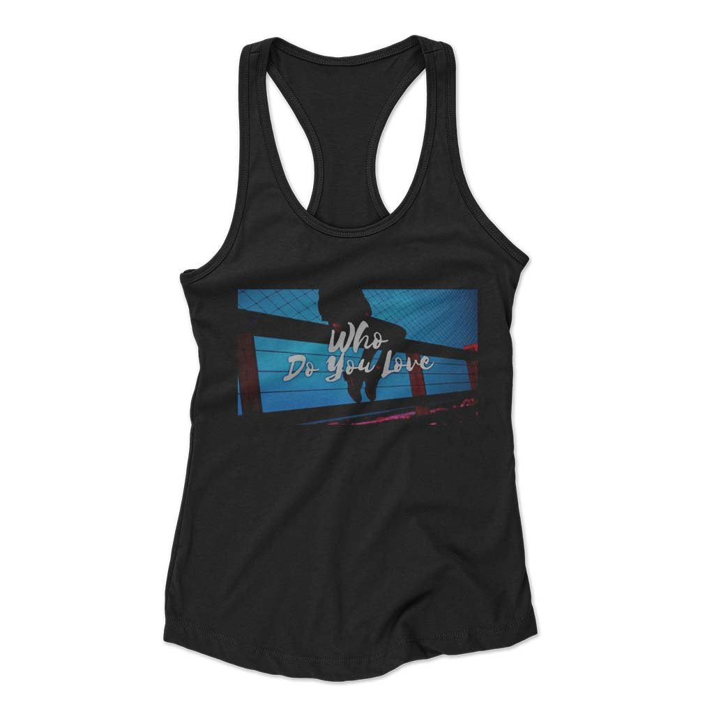 Who Do You Love Poster Woman's Racerback Tank Top