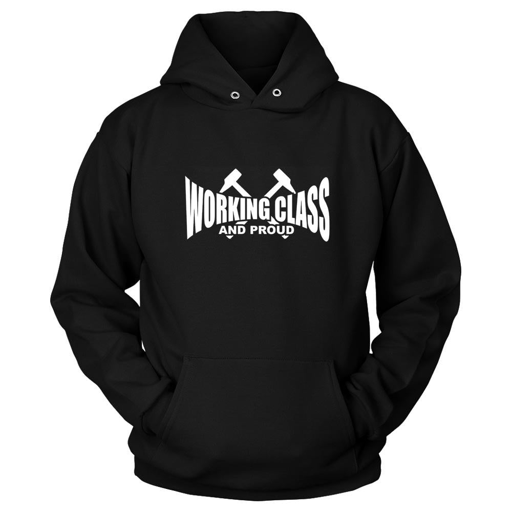 Working Class And Proud Unisex Hoodie - Nuu Shirtz