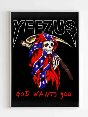 Yeezus Grim Reaper God Wants You Skull Poster Kanye West Poster - Nuu Shirtz