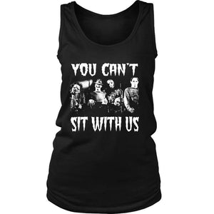 You Cant Sit With Us Women's Tank Top - Nuu Shirtz