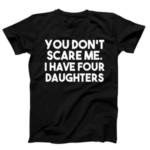 You Do Not Scare Me I Have Four Daughters Men's T-Shirt - Nuu Shirtz