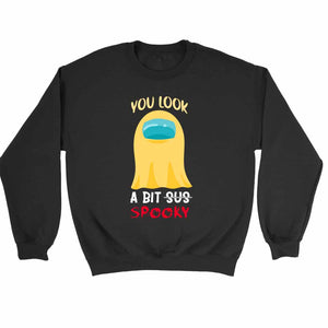 You Look A Bit Spooky Among Us Halloween Ghost Yellow Ghost Sweatshirt Sweater - Nuu Shirtz