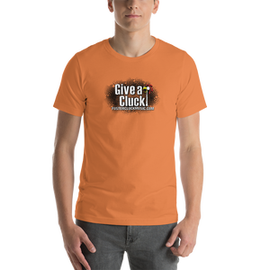Give A Cluck Short-Sleeve Unisex T-Shirt