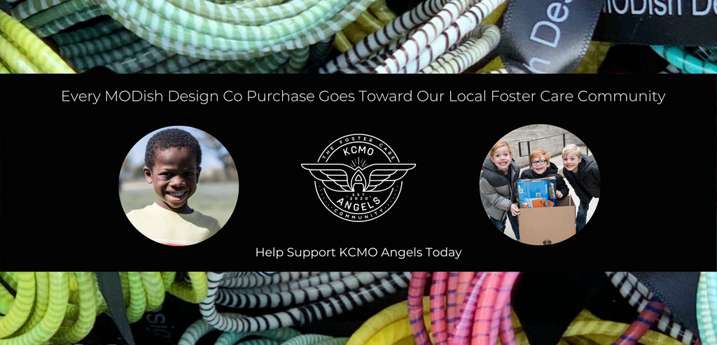 MODish Design Co is proud to support the KCMO Angels in providing support for the foster children and families in our community