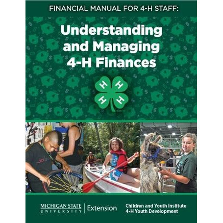 Financial Manual for 4-H Staff: Understanding and Managing 4-H Finances
