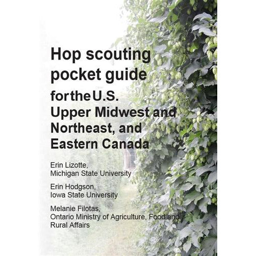 Hop scouting pocket guide for the U.S. Upper Midwest and Northwest, and Eastern Canada - shop.msu.edu