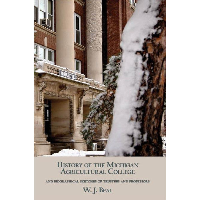 History of the Michigan Agricultural College - shop.msu.edu