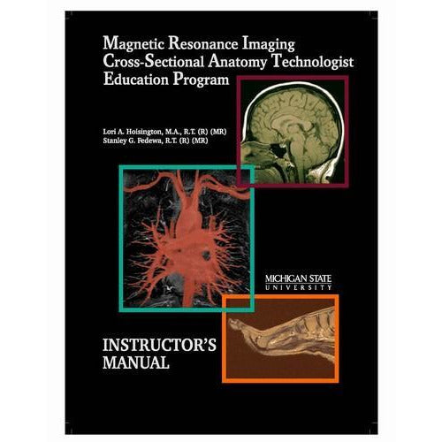 MRI Cross-Sectional Anatomy-Instructor's Manual - shop.msu.edu
