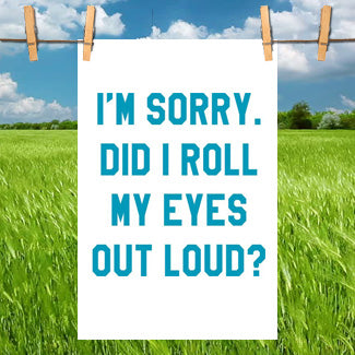 Funny Kitchen Towel- Roll My Eyes