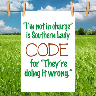 Funny Kitchen Towel- Southern Lady Code