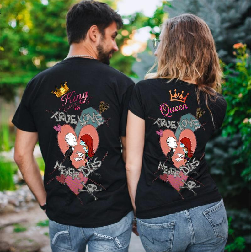 King Queen True Love Will Never Dies Couple T-Shirts