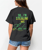 Load image into Gallery viewer, I Stole Her Heart So...I'm Stealing His Last Name Couple T-Shirts