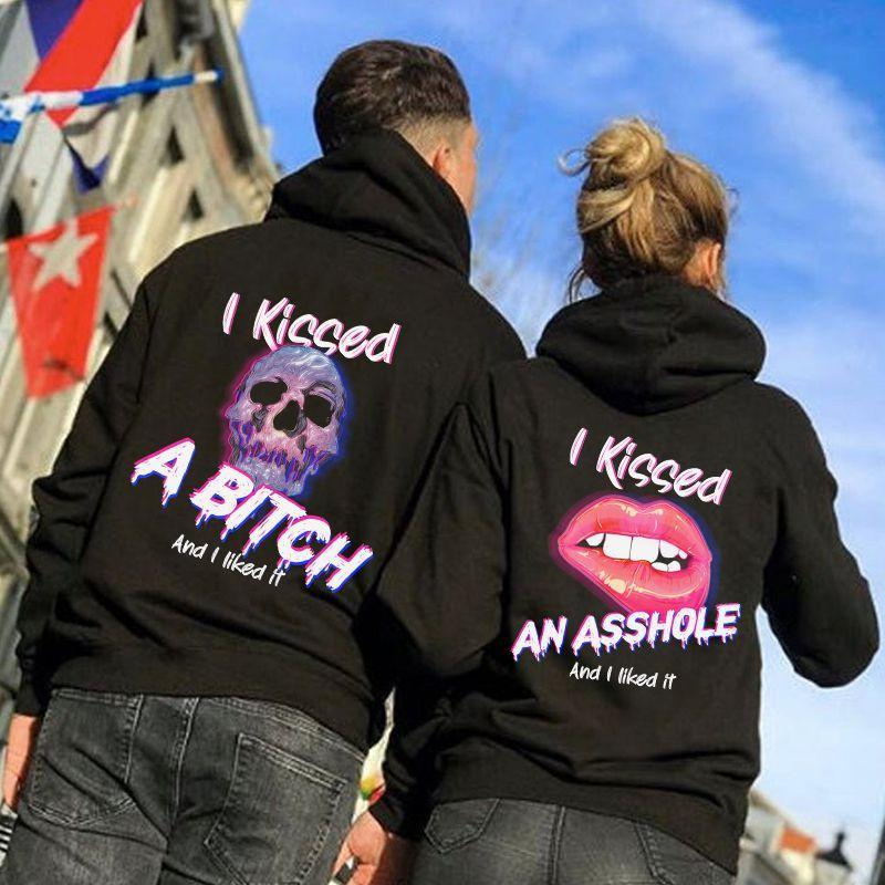 I Kissed A Bitch And I Liked It/I Kissed An Asshole And I Liked It Couple Hoodie,Kangaroo Pocket