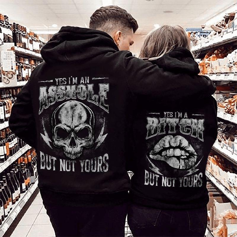 Yes I'm An Asshole But Not Yours/Yes I'm A Bitch But Not Yours Skull Printing Couple Hoodie,Kangaroo Pocket