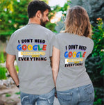 Load image into Gallery viewer, I Don't Need Google My Girlfriend/Boyfriend Knows Everything Couple T-Shirts