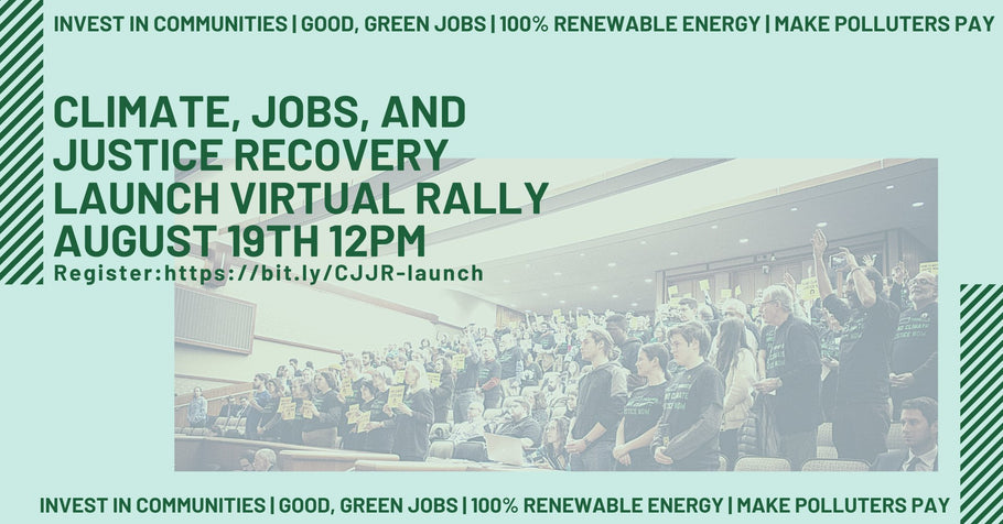 Climate, Jobs, and Justice Recovery Virtual Rally and Campaign Launch August 19th