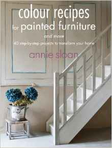 Annie Sloan Colour Recipes For Painted Furniture Book