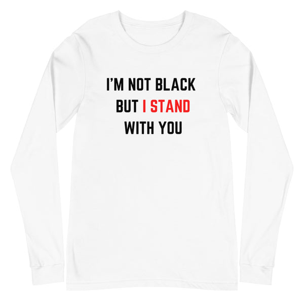 I Stand Unisex Long Sleeve Tee - CocoCreamCo