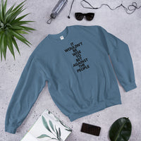 Wouldn't Be Wise Unisex Sweatshirt - CocoCreamCo
