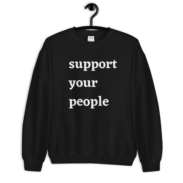 Support Your People Unisex Sweatshirt - CocoCreamCo