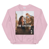 Disrupt The System Unisex Sweatshirt - CocoCreamCo