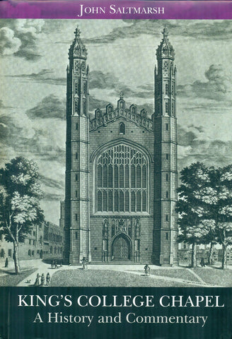 King's College Chapel A History and Commentary