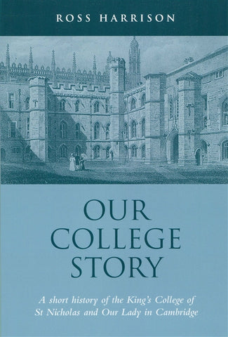 Our College Story by Ross Harrison