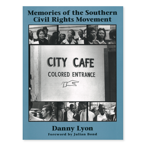 Memories of the Southern Civil Rights Movement by Danny Lyon | SIGNED
