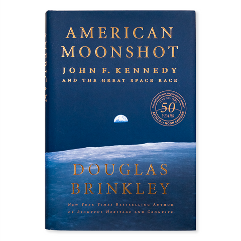 American Moonshot: John F. Kennedy and the Great Space Race, by Douglas Brinkley