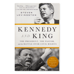 Kennedy and King: The President, the Pastor, and the Battle over Civil Rights, by Steven Levingston