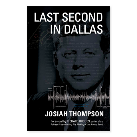 Last Second in Dallas by Josiah Thompson