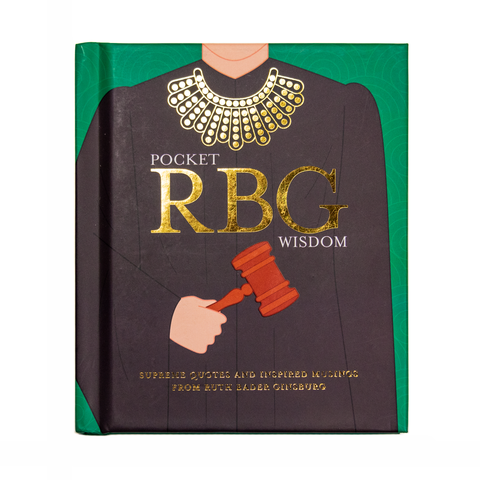 Pocket RGB Wisdom | Supreme Quotes and Inspired Musings from Ruth Bader Ginsburg