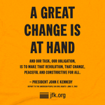 """A Great Change is at Hand"" JFK Quote T-shirt President John F. Kennedy"