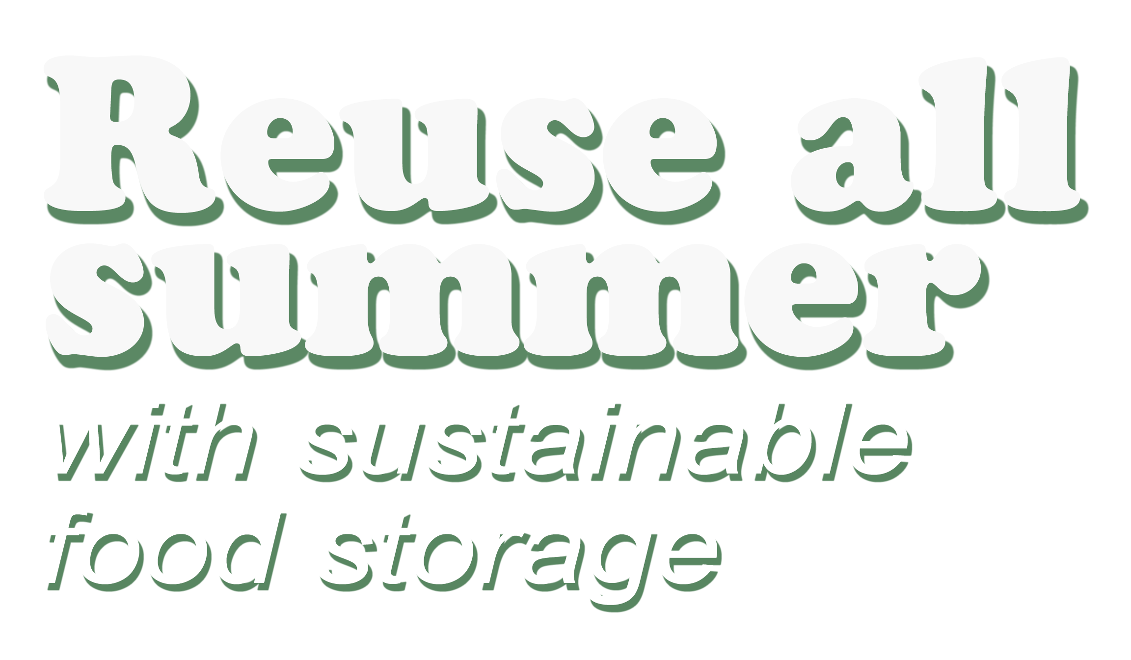 Reuse all summer with sustainable food storage.