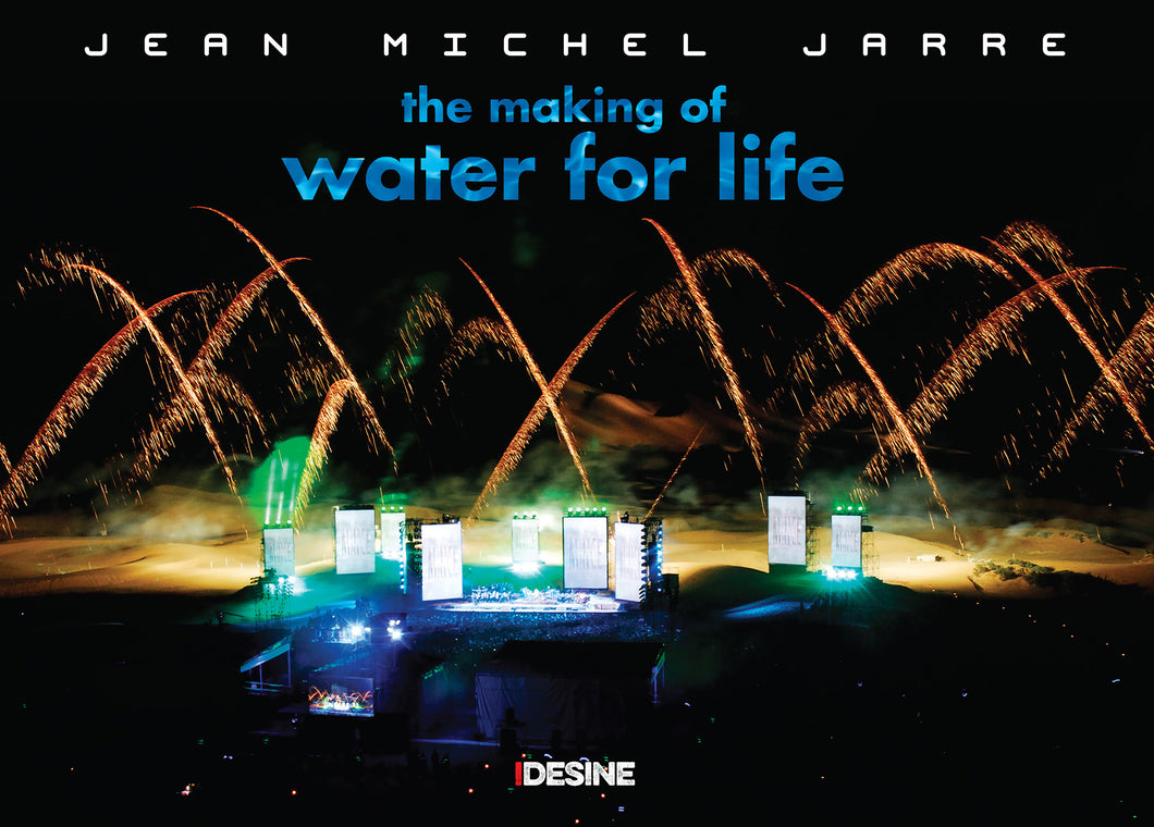 Jean Michel Jarre – The Making of Water for Life