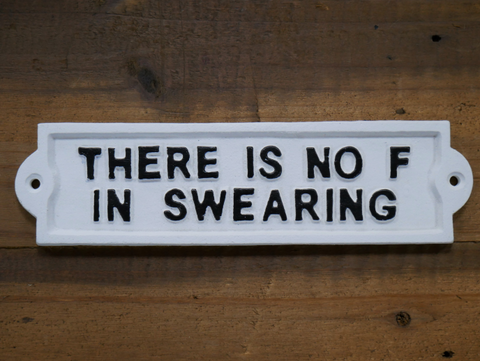 'Theres no F in Swearing' Sign