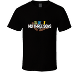 My Three Sons T Shirt - Crossroads Tshirts