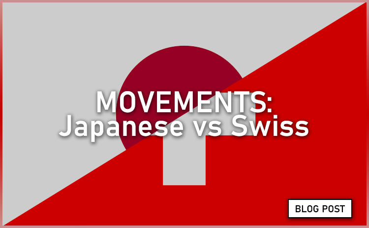 Japanese vs Swiss Movements