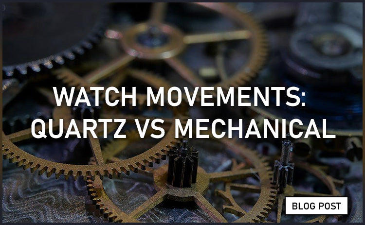 Watch Movements: Quartz vs Mechanical