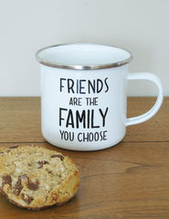Friends Are The Family You Choose Enamel Mug | Buy Unique Homeware | The Den & Now