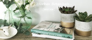 Urban Botanicals | The Den & Now