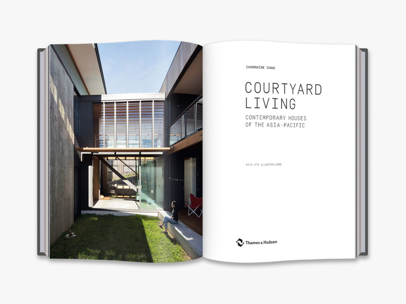 Courtyard Living: Contemporary Houses of the Asia-Pacific Book