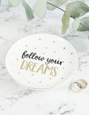Follow Your Dreams Trinket Dish