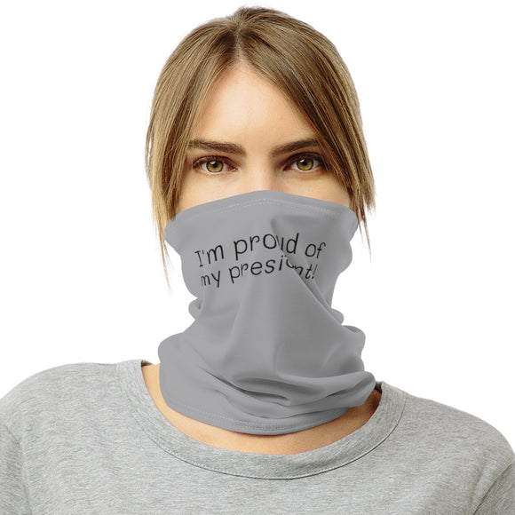 I'm Proud of my President- Neck Gaiter