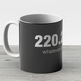 220 221 Whatever It Takes - Ceramic Coffee Mug - Gift Idea For Family And Friends